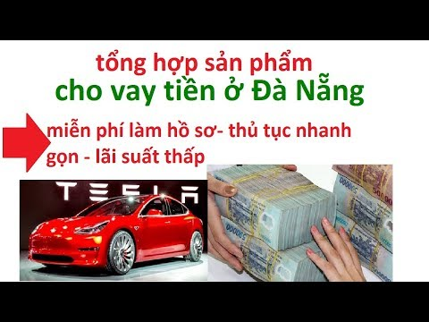 THỦ TỤC VAY TIỀN ĐÀ NẴNG - Vay Tiền Nhanh đà Nẵng - Vay Tiền đà Nẵng Lãi Suất Thấp