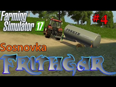 Let's Play Farming Simulator 2017, Sosnovka #4: Water For The Animals!