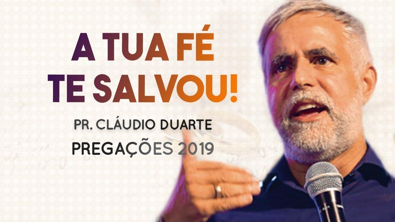 Pastor Cláudio Duarte - A Tua FÉ te salvou | Palavras de Fé