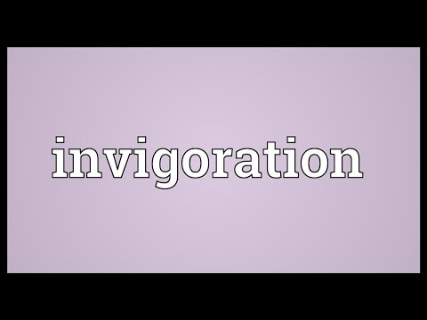 Invigoration Meaning