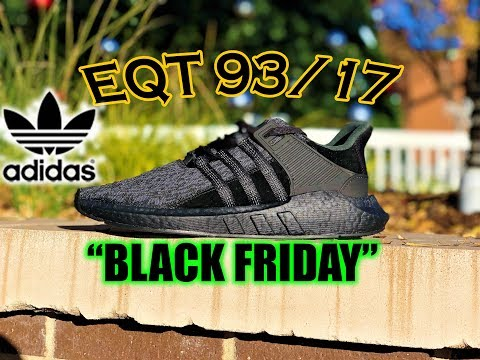 Adidas EQT 93/17 *Black Friday* | Review & On Feet | Super Comfortable + BOOST OVERLOAD!