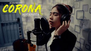 Alvi Ananta - Corona (COVID-19) - (Official Music Video)