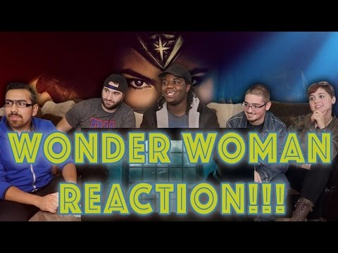WONDER WOMAN - Official Trailer : GROUP REACTION!