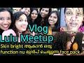 Vlog-Lulu Meetup|friends |karimashiloverlatest||ft asvimalayalam|blushwithash|simplyunni| beautifull