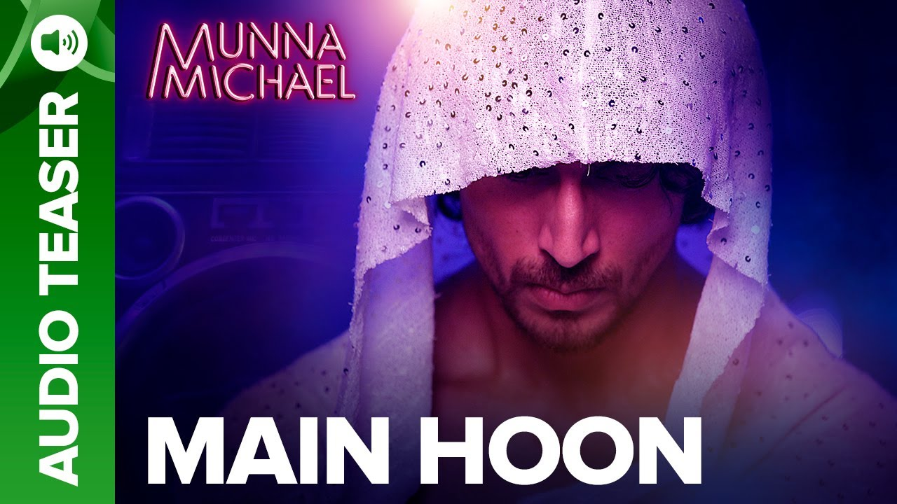 Main Hoon Audio Song Teaser | Munna Michael Movie 2017 | Tiger Shroff,  Nawazuddin Siddiqui