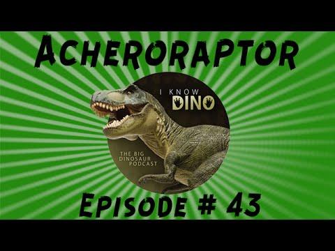 Acheroraptor: I Know Dino Podcast Episode 43