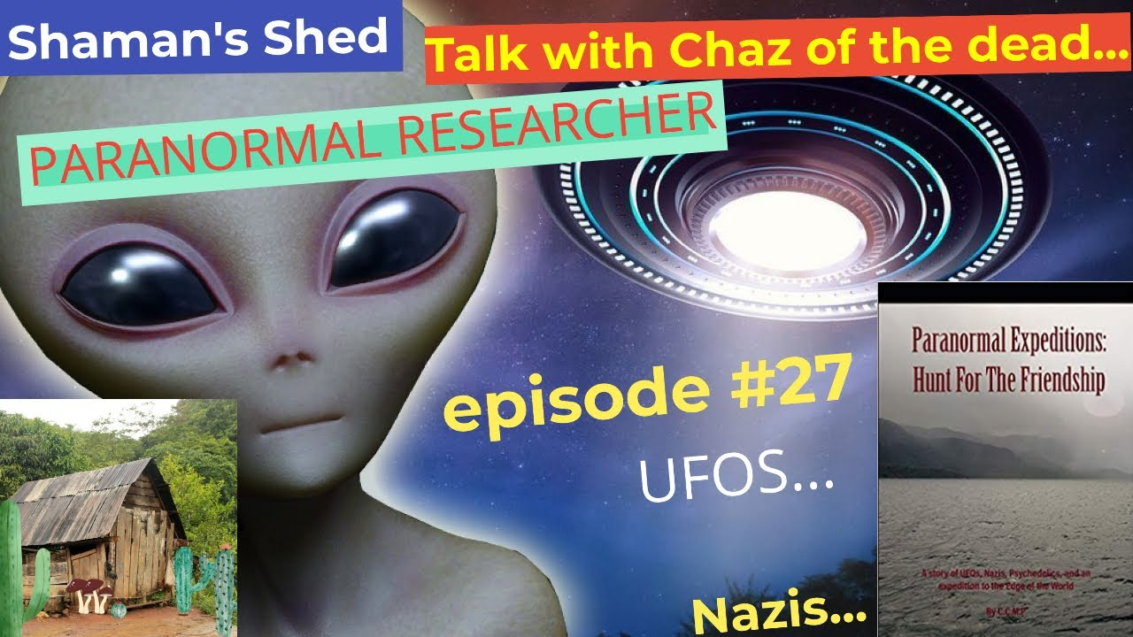 #27 Talk with Chaz of the Dead about the paranormal | Psychedelics and the paranormal and more.