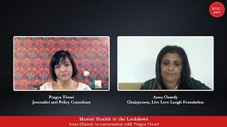Mental Health in the Lockdown - Anna Chandy and Pragya Tiwari - Roli Pulse