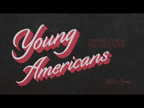 Durand Jones & the Indications - Young Americans (Official Audio)