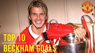 David Beckham's Top 10 Goals! | Manchester United | UEFA President's Award