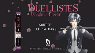 bande annonce de l'album Duellistes, Knight of Flower T.1