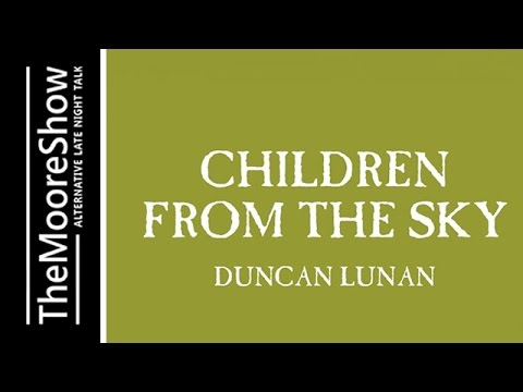 Children from the Sky with Duncan Lunan - 12th century X File