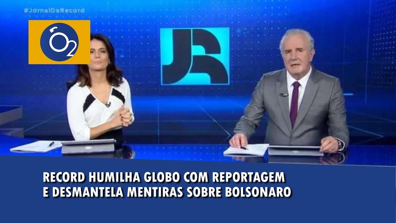 Record humilha Globo com reportagem e desmantela mentiras sobre Bolsonaro