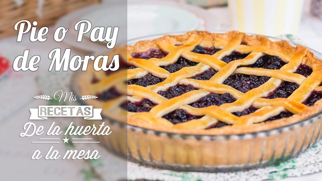 Pie o Pay de Moras   De la huerta a la mesa   Quiero Cupcakes! - YouTube