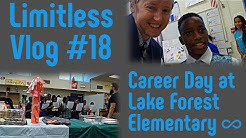 Career Day at Lake Forest Elementary | Limitless Vlog