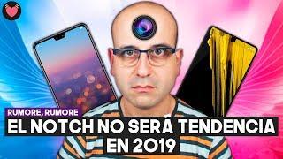 📱 El notch dejará de ser tendencia en 2019: viene el agujero camaril | La red de Mario