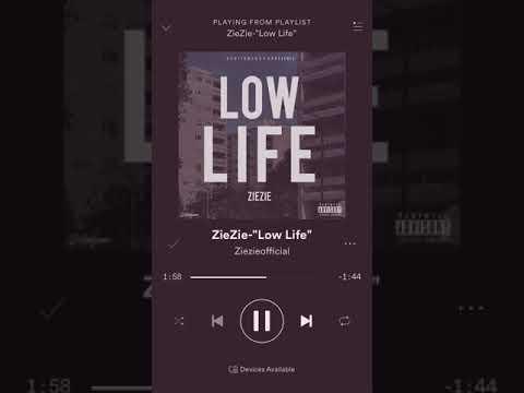 ZieZie Low Life (OFFICIAL AUDIO)