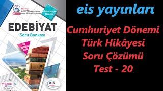 Cumhuriyet Dönemi Türk Hikayesi Soru Çözümü Eis Yayınları Test 20 AYT Edebiyat