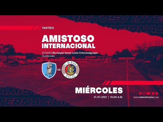 Santa Lucia Cotzumalhuapa vs CD FAS | Internacional Amistoso | Apertura 2021