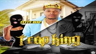 Fetty Wap - Trap King (Full Mixtape)