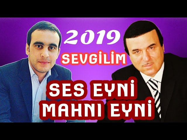 Ses eyni Mahnı Eyni Sevgilim Agasukur Nesirov Yeni 2019