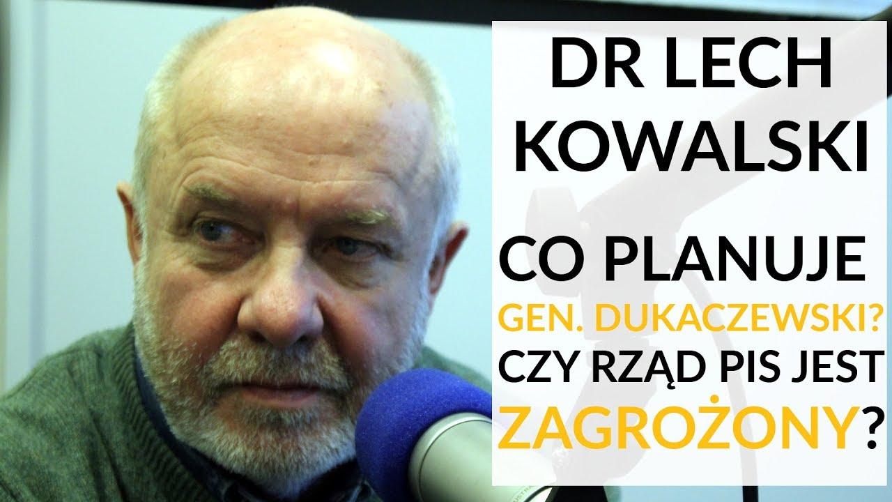 Dr Lech Kowalski u Gadowskiego: Gen. Dukaczewski tworzy zwartą i brutalną opozycję