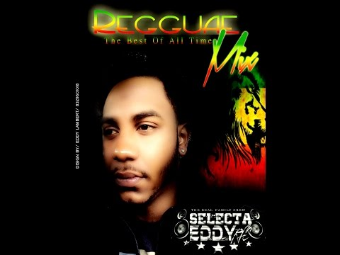 Reggae Mix (The Best Of The Time) By. Selecta Eddy Music