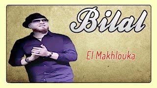 Cheb Bilal - El Makhlouka