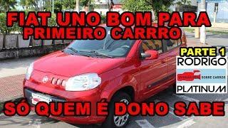 Fiat Uno Bom Primeiro Carro Só Quem é Dono Sabe Detalhes Parte 1