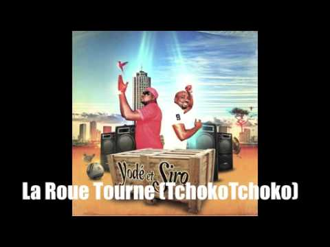 La Roue Tourne Tchokotchoko   Yodé & Siro   (OFFICIEL)