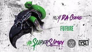 Future - 4 Da Gang (Super Slimey)