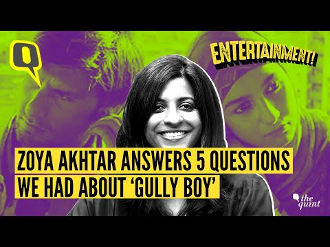 Zoya Akhtar Answers 5 Questions The Quint Has After Watching 'Gully Boy'- Spoiler Alert!