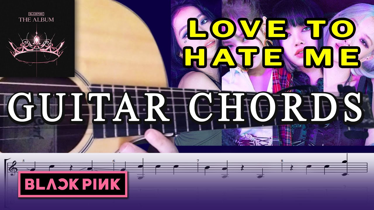 BLACKPINK – 'Love to Hate Me' Guitar Cover   Easy Guitar Chords    Acoustic   Lesson