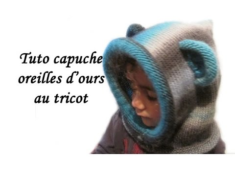 tuto tricot capuche oreilles ours au tricot facile knit bear ears hooded child to knit easy. Black Bedroom Furniture Sets. Home Design Ideas