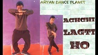 Achchi Lagti ho | Addy Nagar,Vijay Jammers | Dance Choreography By Aryan Rana