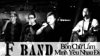 [MV HD] MASH UP: BỐN CHỮ LẮM & MÌNH YÊU NHAU ĐI - F Band [X-Factor]