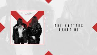The Hatters - Shoot Me   Official Audio YouTube Videos