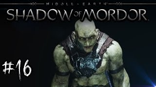 The Squeeler Failing - Middle Earth: Shadow of Mordor Ep. 16