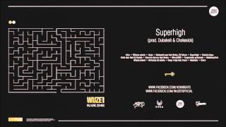 Wuzet - Superhigh (prod. Dubsknit & Chokesick)