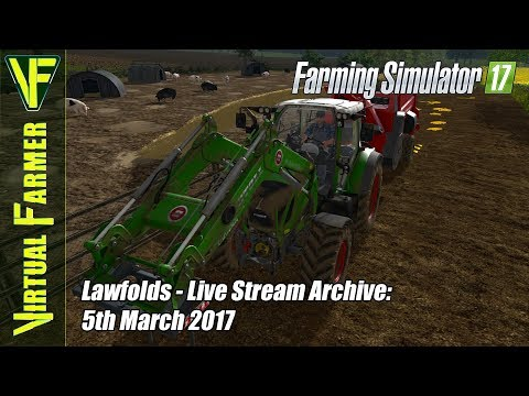 Stacking, Harvesting & Feeding | Farming Simulator 17: Lawfolds, Live Stream Archive, 5th March 2017