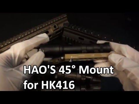 HAO's 45° torch mount for HK416 - YouTube