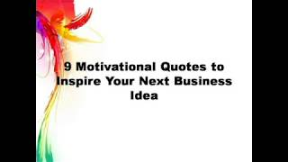 9 Motivational Quotes to Inspire Your Next Business Idea