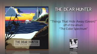 """The Dear Hunter """"Things That Hide Away"""""""