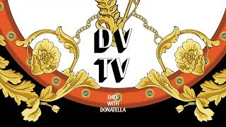 DV TV | Date with Donatella | Chiara Ferragni