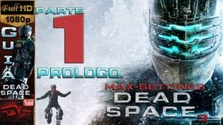 Dead Space 3 Gameplay Walkthrough - Español Parte 1 | Prólogo El Principio | 1080p Guia