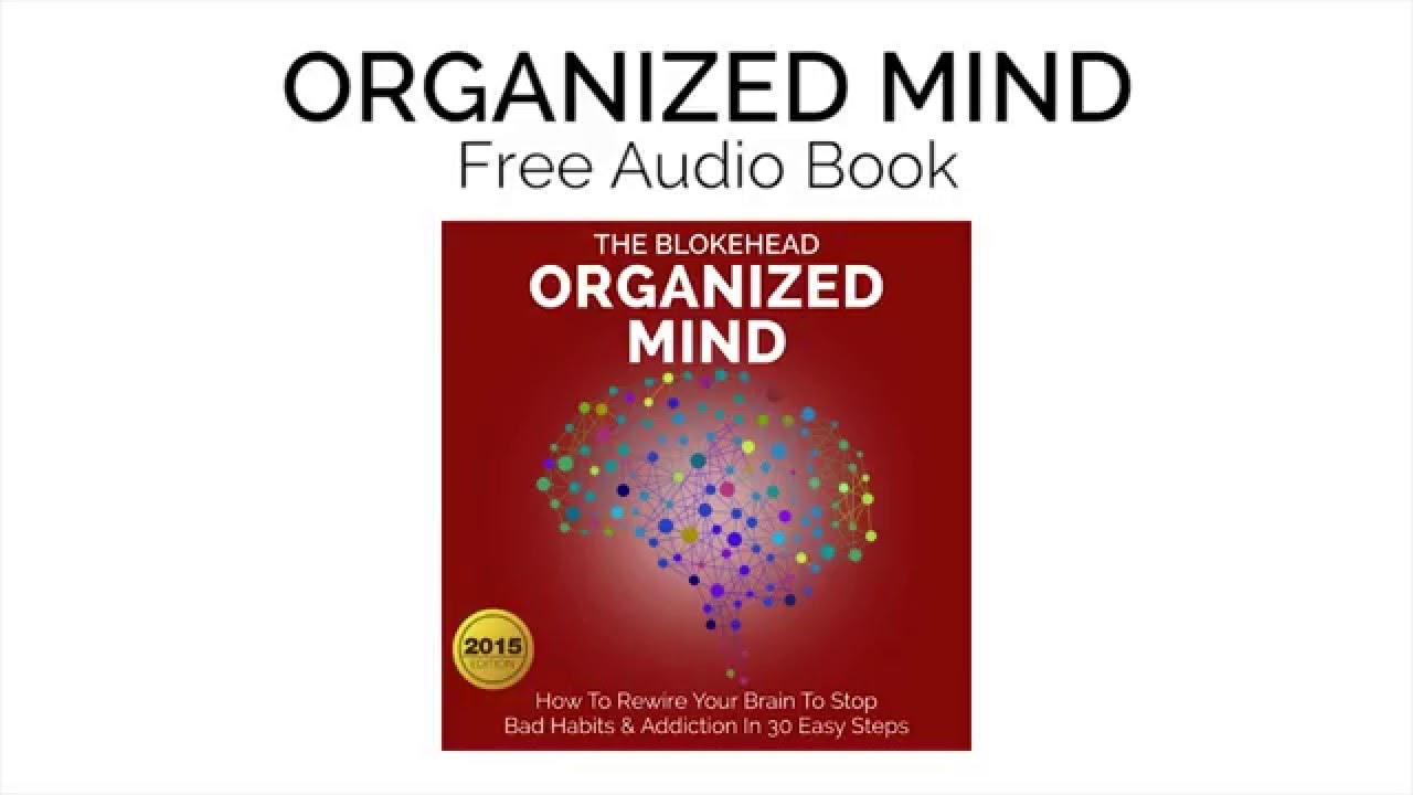 Organized Mind How To Rewire Your Brain Stop Bad Habits
