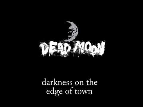 dead moon  walking on my grave