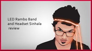 LED Rambo Band and Headset Sinhala review