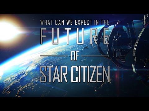 THE FUTURE OF STAR CITIZEN