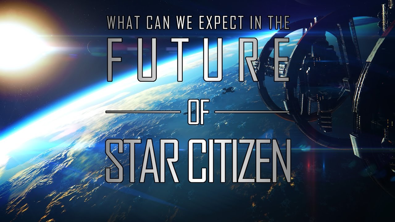 Download THE FUTURE OF STAR CITIZEN